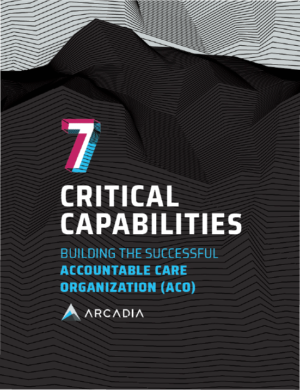 7 Critical Capabilities for ACO Success