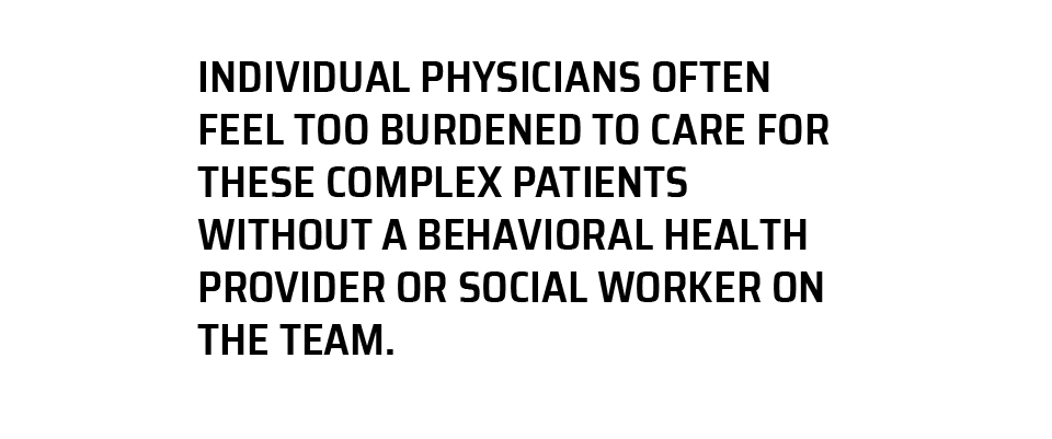 Physicians feel burdened without a care team to help.